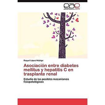 Asociacin entre diabetes mellitus y hepatitis C en trasplante renal by Lpez Hidalgo Raquel