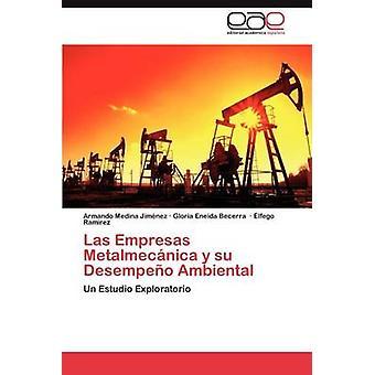 Las Empresas Metalmecanica y Su Desempeno Ambiental by Medina Jim Nez & Armando