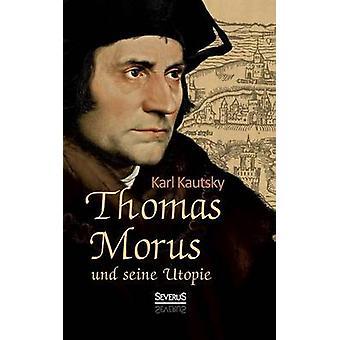 Thomas Morus und seine Utopie by Kautsky & Karl