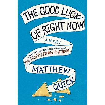 The Good Luck of Right Now by Matthew Quick - 9780062285539 Book