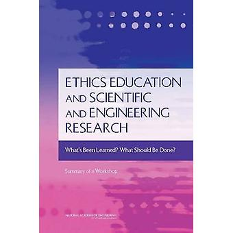 Ethics Education and Scientific and Engineering Research - What's Been