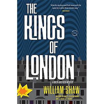 The Kings of London by William Shaw - 9780316246880 Book