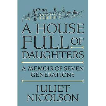 A House Full of Daughters - A Memoir of Seven Generations by Juliet Ni