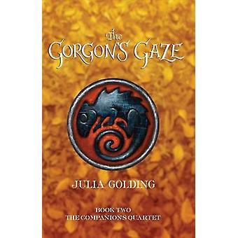 The Gorgon's Gaze by Julia Golding - 9780761456537 Book