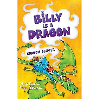 Billy is a Dragon - Shadow Shifter by Nick Falk - Tony Flowers - 97808