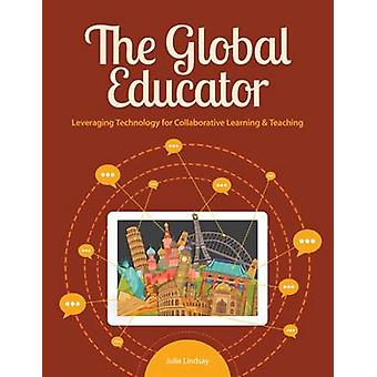 The Global Educator - Leveraging Technology for Collaborative Learning