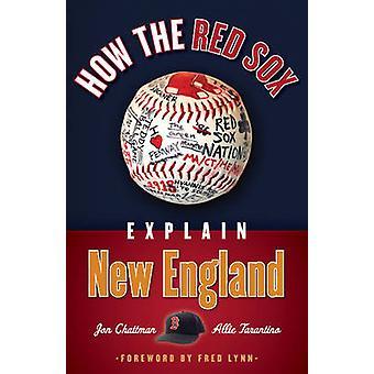 How the Red Sox Explain New England by Jon Chattman - Allie Tarantino