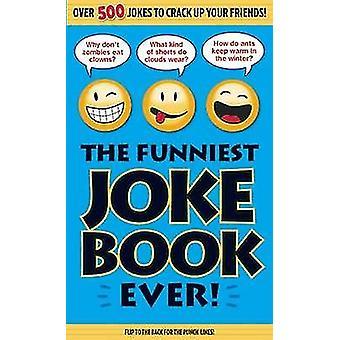 The Funniest Joke Book Ever by Bathroom Readers' Institute - 97816268