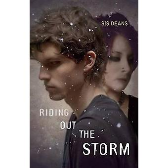 Riding Out the Storm by Sis Deans - 9781627792639 Book