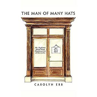 The Man of Many Hats by Carolyn Erb - 9781682075616 Book
