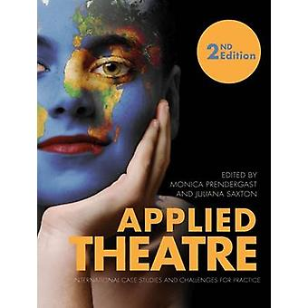 Applied Theatre - International Case Studies and Challenges for Practi