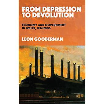 From Depression to Devolution - Economy and Government in Wales - 1934