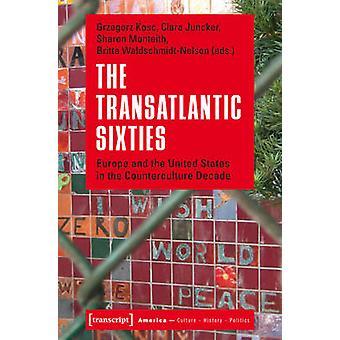 Transatlantic Sixties - Europe & the United States in the Countercultu