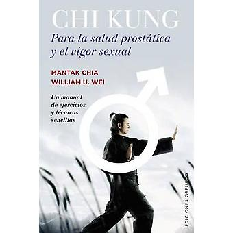 Chi Kung Para La Salud Prostatica y El Vigor Sexual by Mantak Chia -