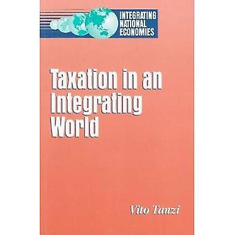 Taxation in an Integrating World (Integrating National Economies)