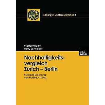 Nachhaltigkeitsvergleich Zurich Berlin Mit Einer Einleitung Von Harald A. Mieg de Haberli & Michel