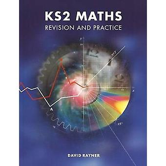 KS2 Maths Revision and Practice by David Rayner
