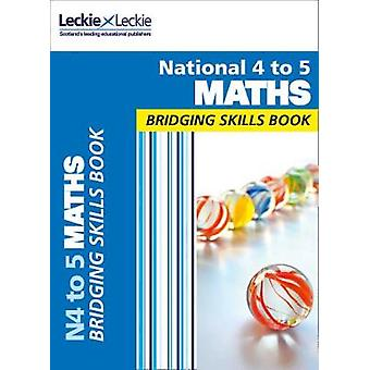 National 4 to 5 Maths Bridging Skills Book by National 4 to 5 Maths B