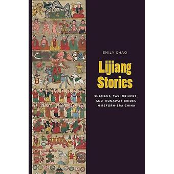 Lijiang Stories - Shamans - Taxi Drivers - and Runaway Brides in Refor