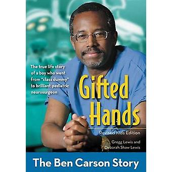 Gifted Hands - The Ben Carson Story by Gregg Lewis - Deborah Shaw Lewi