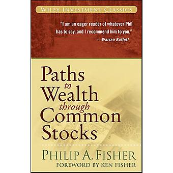 Paths to Wealth Through Common Stocks by Philip A. Fisher - Kenneth L