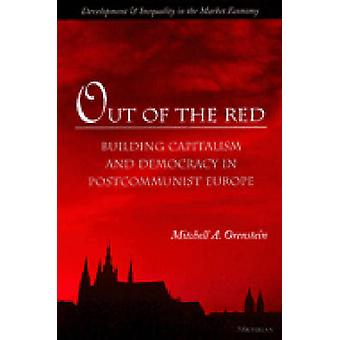 Out of the Red - Building Capitalism and Democracy in Postcommunist Eu