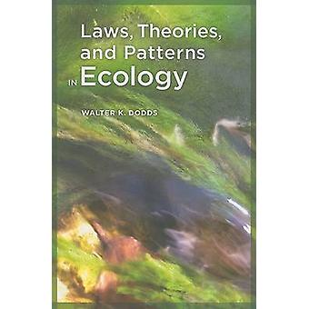 Laws - Theories - and Patterns in Ecology by Walter K. Dodds - 978052