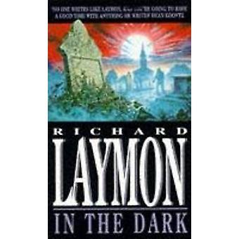 In the Dark by Richard Laymon - 9780747245094 Book