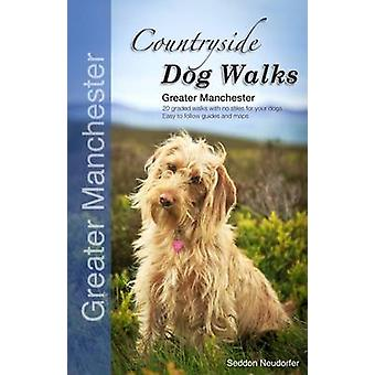 Countryside Dog Walks - Greater Manchester - 20 Graded Walks with No S