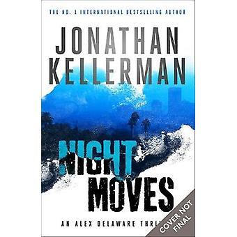Night Moves (Alex Delaware series - Book 33) by Jonathan Kellerman -