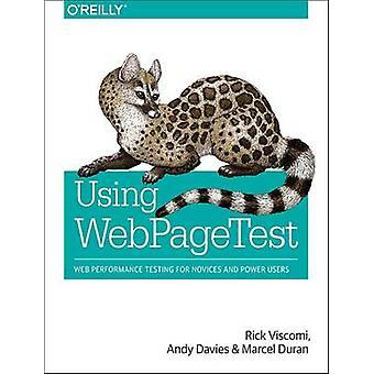 Using WebPageTest by Rick Viscomi - Andy Davies - Marcel Duran - 9781