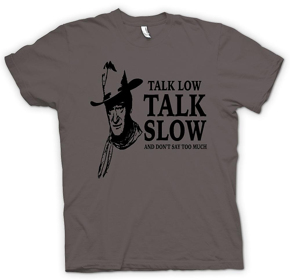 T-shirt - John Wayne Talk Low - Cowboy Western