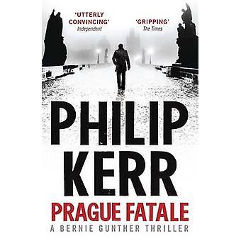 Mistério de Bernie Gunther Fatale - 8 - Praga por Philip Kerr - 9781849164