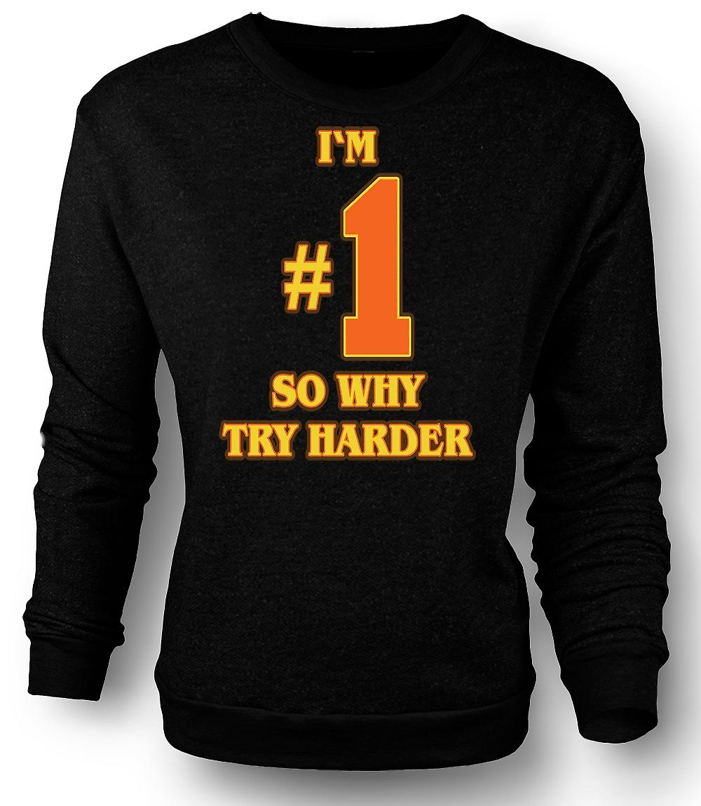 Mens Sweatshirt I'm No 1 So Why Try Harder - Funny