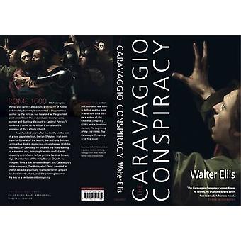 The Caravaggio Conspiracy by Walter Ellis - 9781843511984 Book