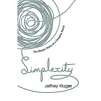 Simplexity: The Simple Rules of a Complex World