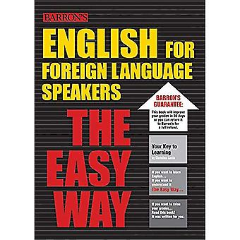 English for Foreign Language Speakers: The Easy Way (Barron's Easy Way)