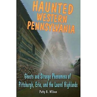Haunted Western Pennsylvania