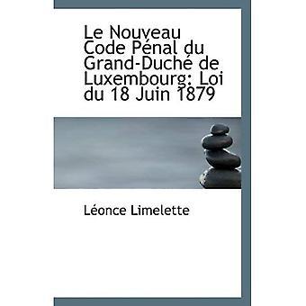 Le Nouveau Código Penal du Grand-Duche de Luxembourg: Loi du 18 Juin 1879