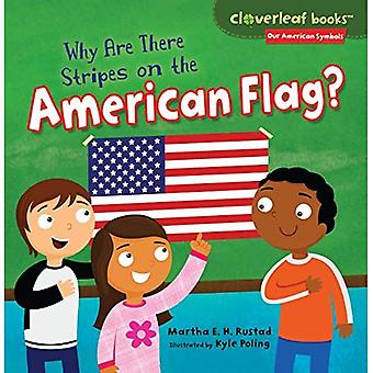 Why Are There Stripes on the American Flag? (Cloverleaf Books Our American Symbols)