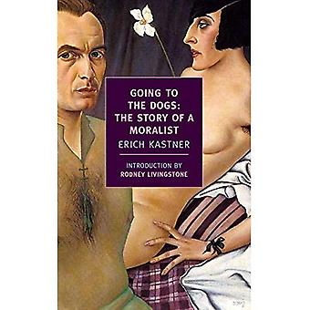 Going to the Dogs: The Story of a Moralist
