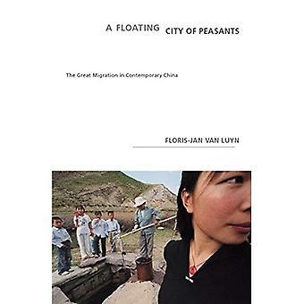 Flytande staden av bönder, A: den stora flyttningen i dagens Kina