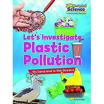 Plastic Pollution on Land and in the Oceans: Let's Investigate (Fundamental Science Key Stage 1)