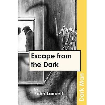 Flucht aus der Dunkelheit (dunkle Mann) [illustriert]