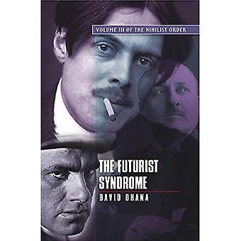Futurist Syndrome: The Nihilist Order, Vol. 3