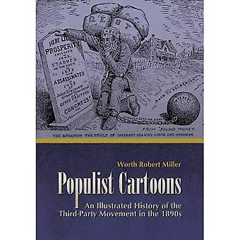 Populist Cartoons: An Illustrated History of the Third Party Movement of the 1890s