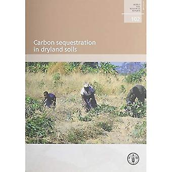 Carbon Sequestration In Dryland Soils: World Soil Resources Report