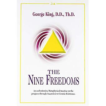 Die neun Freiheiten: Eine maßgebliche metaphysische Abhandlung über die Fortschritte durch den Aufstieg auf kosmische Existenz