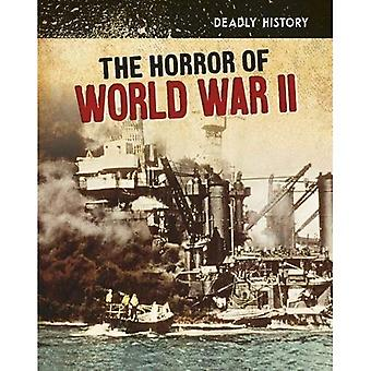 The Horror of World War II (InfoSearch: Deadly History)