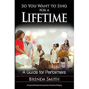 Joten haluat laulaa eliniän: opas esiintyjät (niin haluat laulaa)